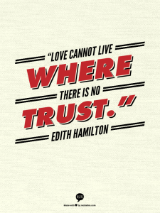 Love Cannot Live Where There is No Trust: Edith Hamilton