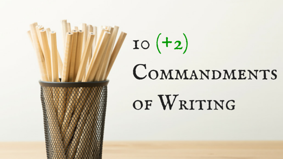 10 (+2) Commandments of Writing (2)