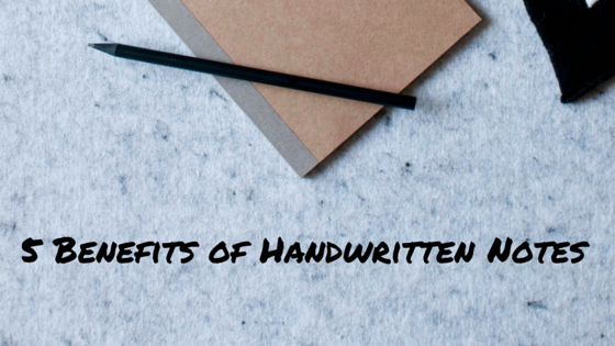 5 Benefits of Handwritten Notes